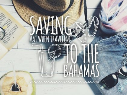 SAVING VAT WHEN TRAVELING TO THE BAHAMAS