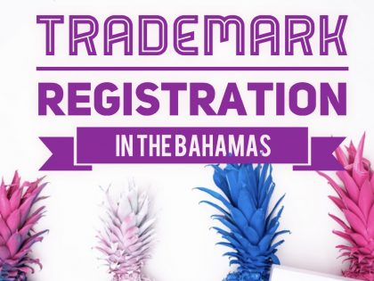 TRADEMARK REGISTRATION IN THE BAHAMAS