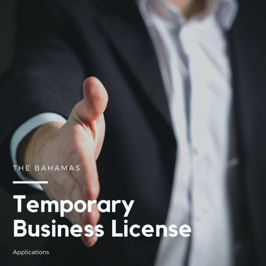 MARIO L. McCARTNEY PRESENTS: TEMPORARY BUSINESS LICENCE APPLICATIONS IN THE BAHAMAS
