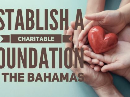 MARIO L. McCARTNEY PRESENTS: ESTABLISHING A CHARITABLE FOUNDATION IN THE BAHAMAS