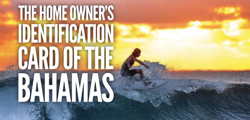 MARIO L. McCARTNEY PRESENTS: HOME OWNER'S IDENTIFICATION CARD APPLICATIONS IN THE BAHAMAS