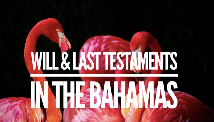 MARIO L. McCARTNEY PRESENTS: WILL & LAST TESTAMENTS IN THE BAHAMAS