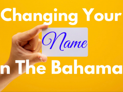 CHANGING YOUR NAME IN THE BAHAMAS
