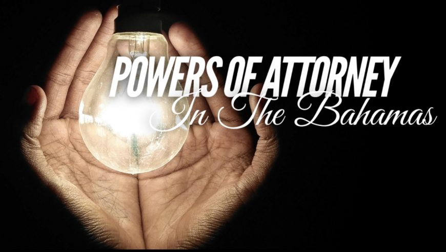 POWERS OF ATTORNEY IN THE BAHAMAS